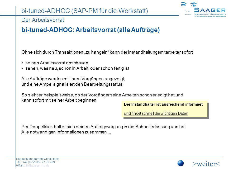 >weiter< bi-tuned-ADHOC: Arbeitsvorrat (alle Aufträge)