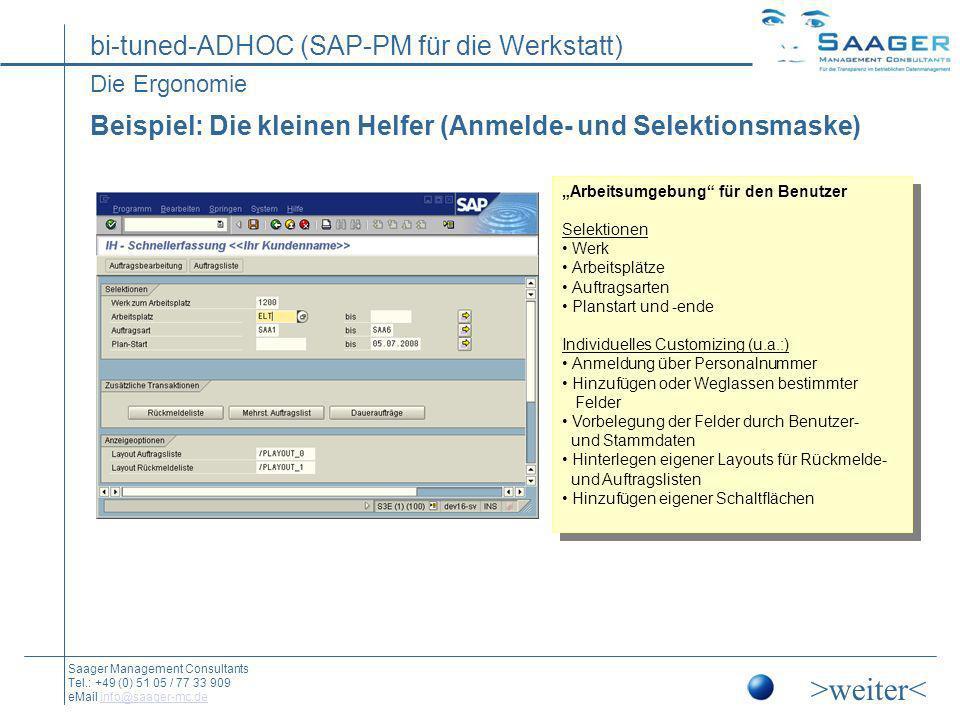 """Die Ergonomie Beispiel: Die kleinen Helfer (Anmelde- und Selektionsmaske) """"Arbeitsumgebung für den Benutzer."""