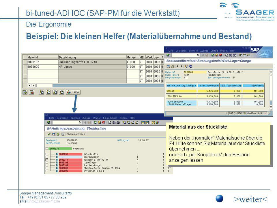 Die Ergonomie Beispiel: Die kleinen Helfer (Materialübernahme und Bestand) Material aus der Stückliste.