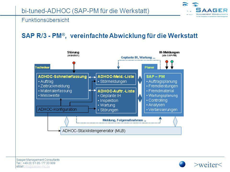 Funktionsübersicht SAP R/3 - PM®, vereinfachte Abwicklung für die Werkstatt >weiter<