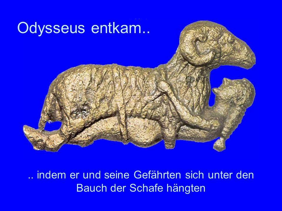 Odysseus entkam..
