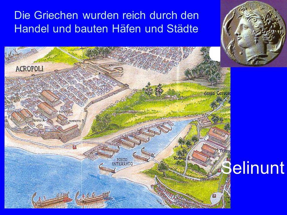Die Griechen wurden reich durch den Handel und bauten Häfen und Städte