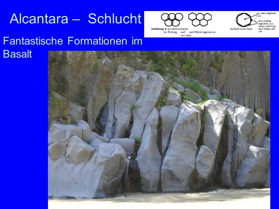 Alcantara Alcantara – Schlucht Fantastische Formationen im Basalt