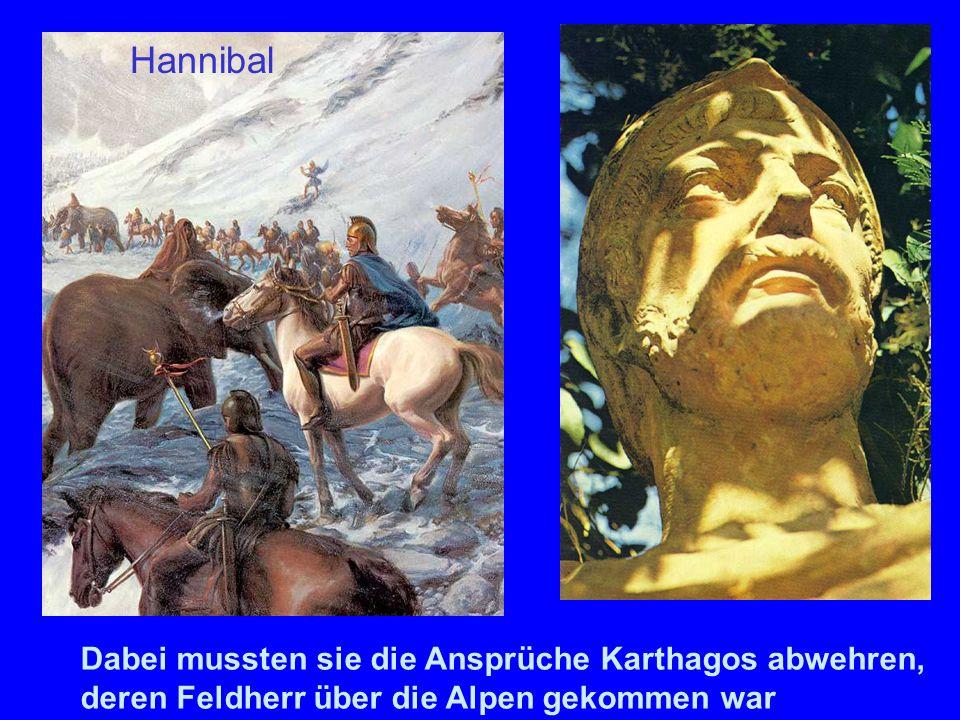 Hannibal Dabei mussten sie die Ansprüche Karthagos abwehren,