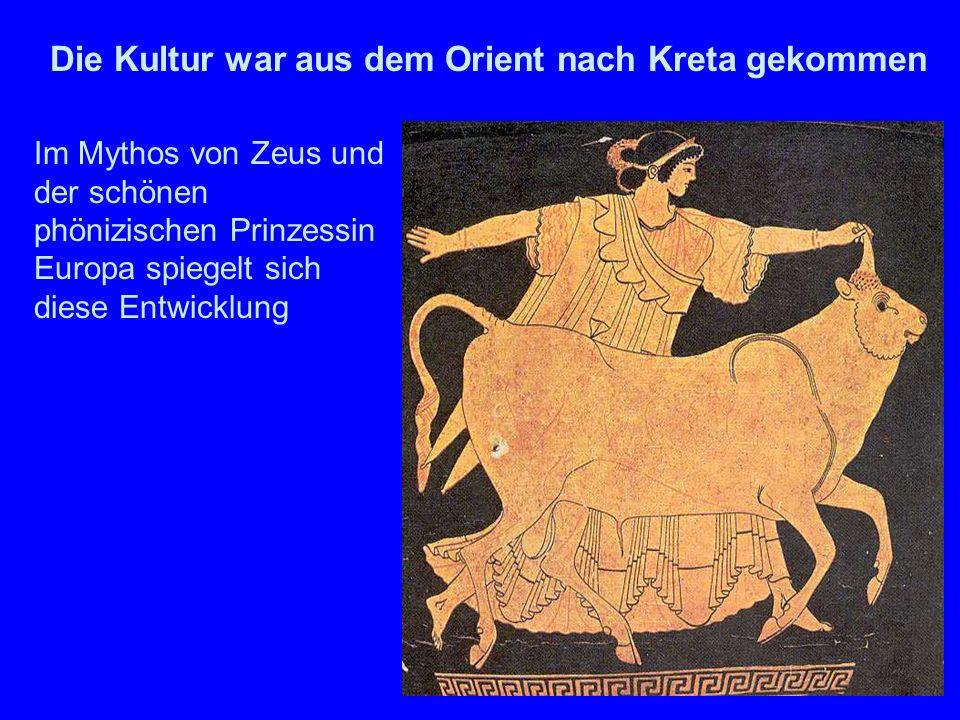 Zeus und Europa Die Kultur war aus dem Orient nach Kreta gekommen