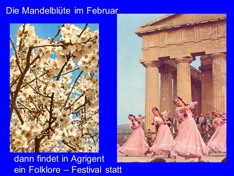 Agrigent Folklore Die Mandelblüte im Februar dann findet in Agrigent