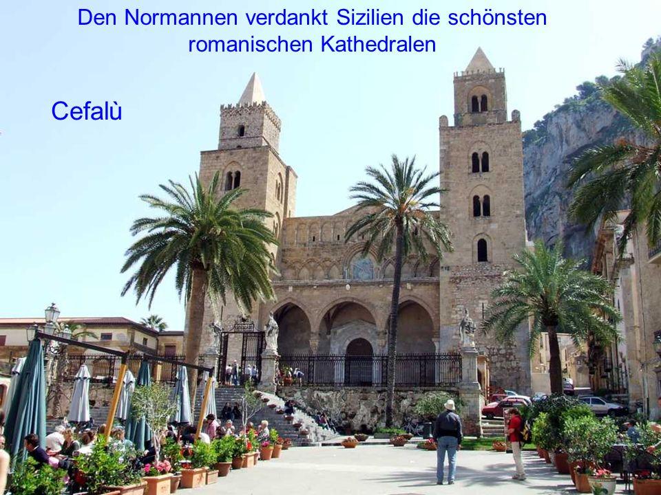Cefalù Den Normannen verdankt Sizilien die schönsten