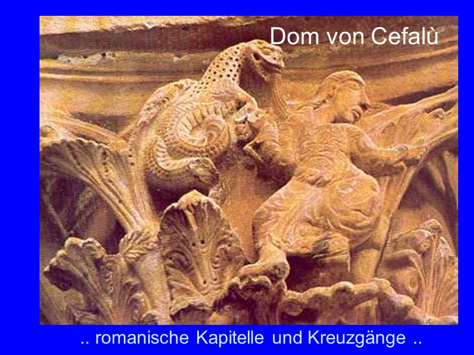 Dom von Cefalù .. romanische Kapitelle und Kreuzgänge ..