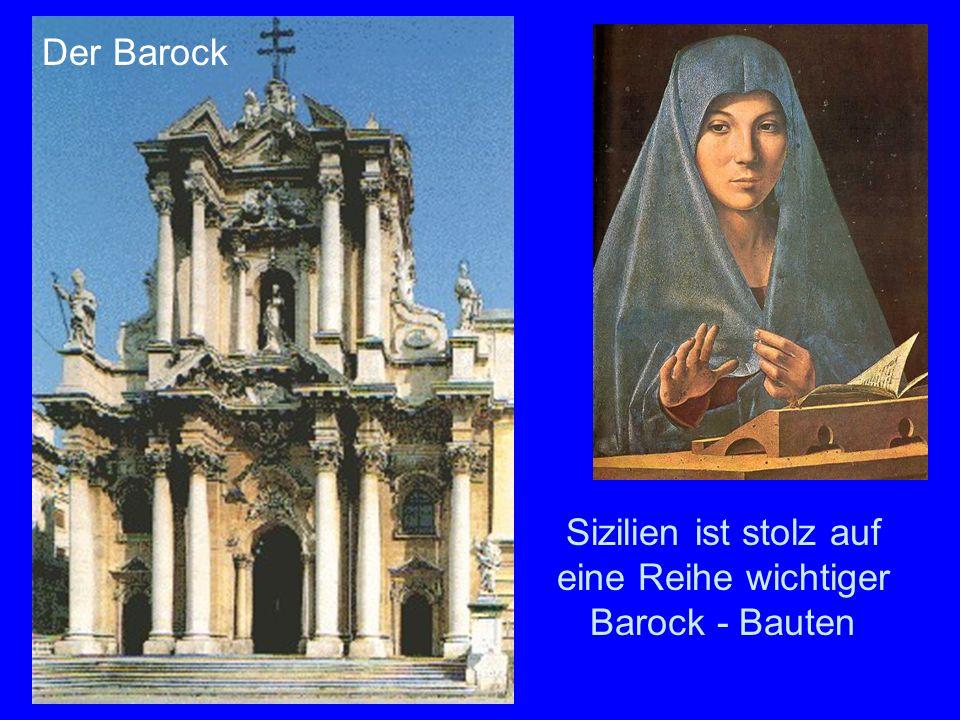 Sizilien ist stolz auf eine Reihe wichtiger Barock - Bauten