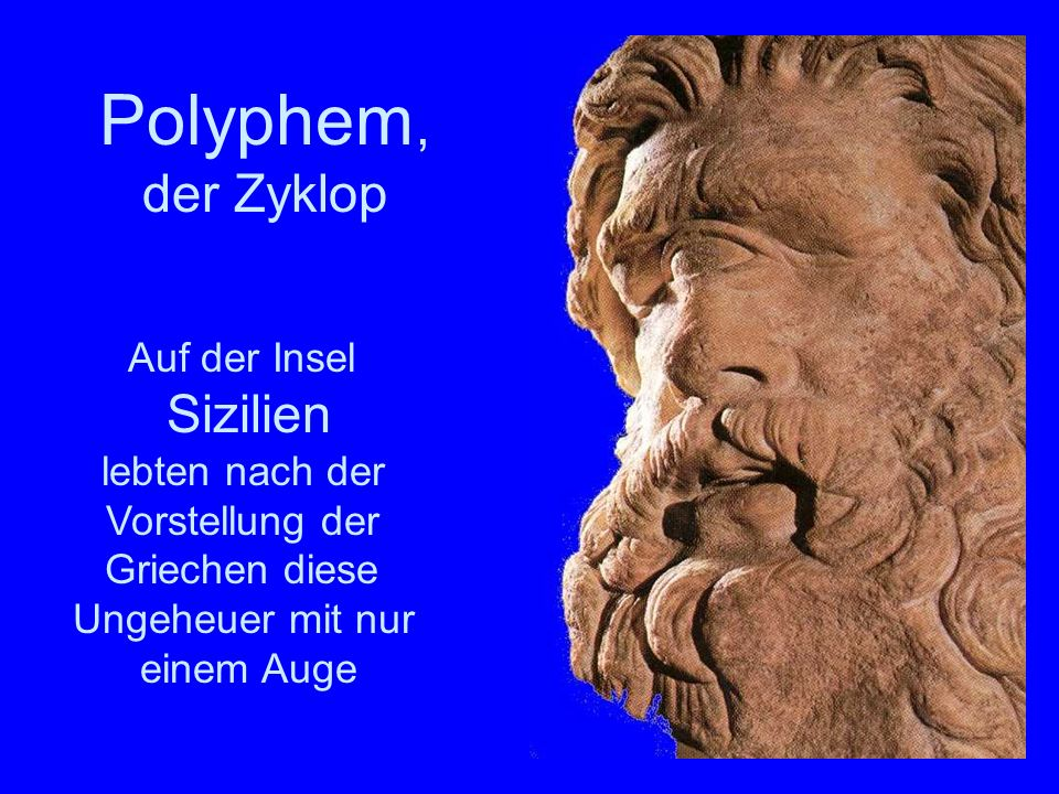 Polyphem, der Zyklop Polyphem Sizilien Auf der Insel lebten nach der