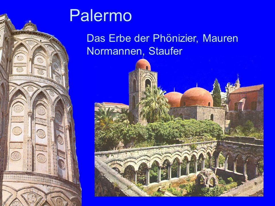 Palermo Das Erbe der Phönizier, Mauren Normannen, Staufer