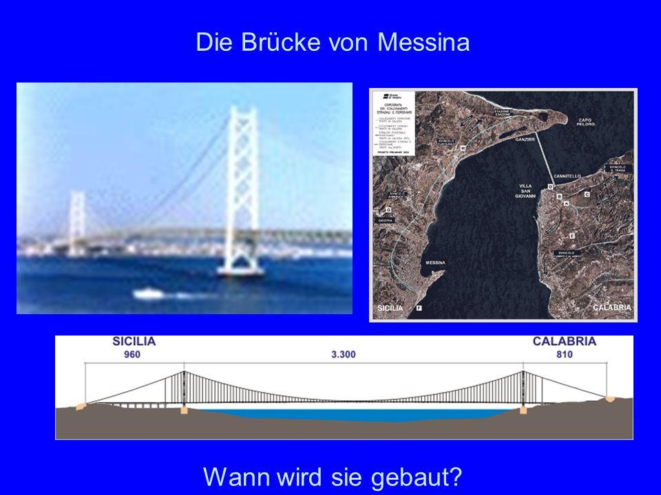 Die Brücke von Messina Wann wird sie gebaut