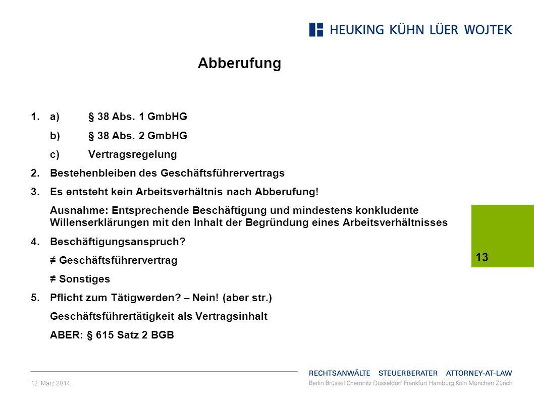 Abberufung a) § 38 Abs. 1 GmbHG b) § 38 Abs. 2 GmbHG