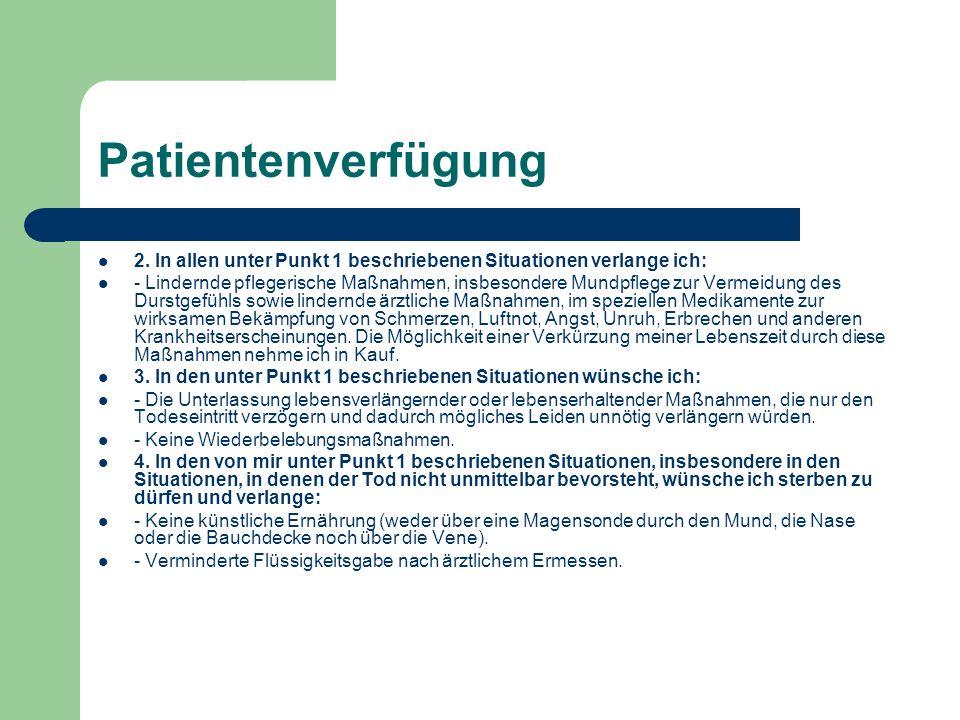 Patientenverfügung 2. In allen unter Punkt 1 beschriebenen Situationen verlange ich: