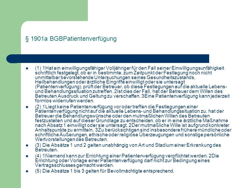 § 1901a BGBPatientenverfügung