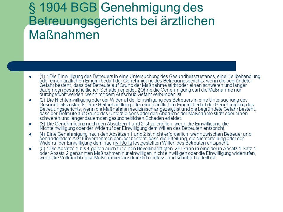 § 1904 BGB Genehmigung des Betreuungsgerichts bei ärztlichen Maßnahmen