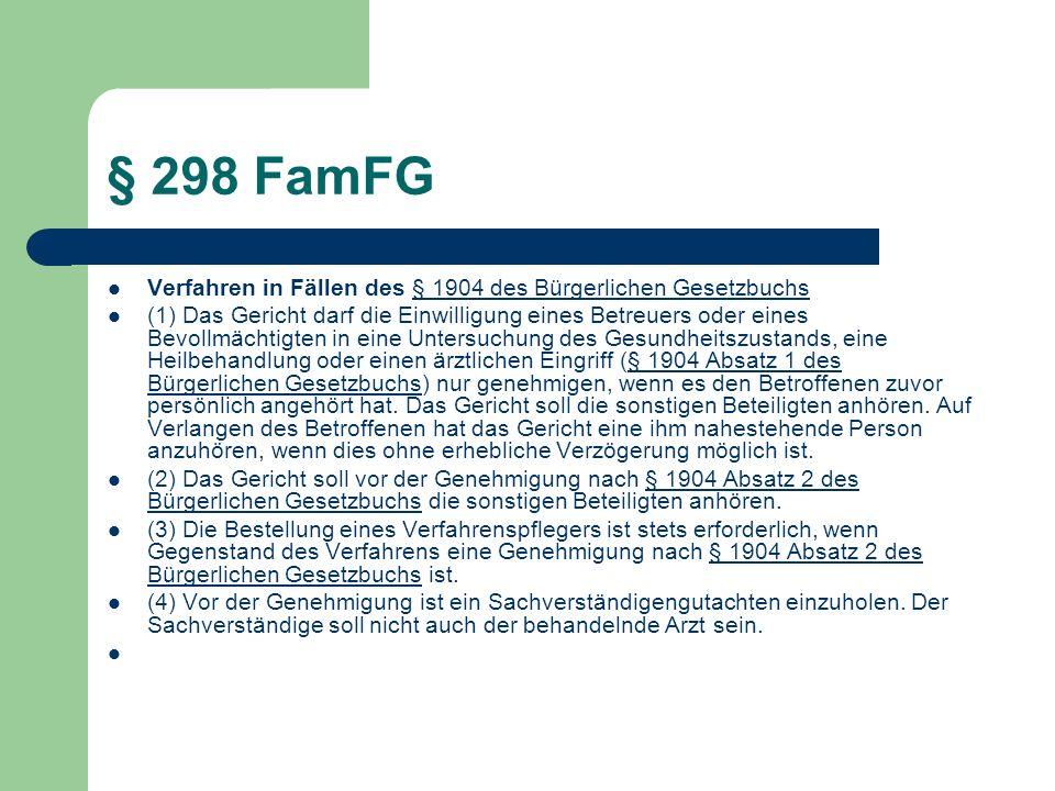 § 298 FamFG Verfahren in Fällen des § 1904 des Bürgerlichen Gesetzbuchs.