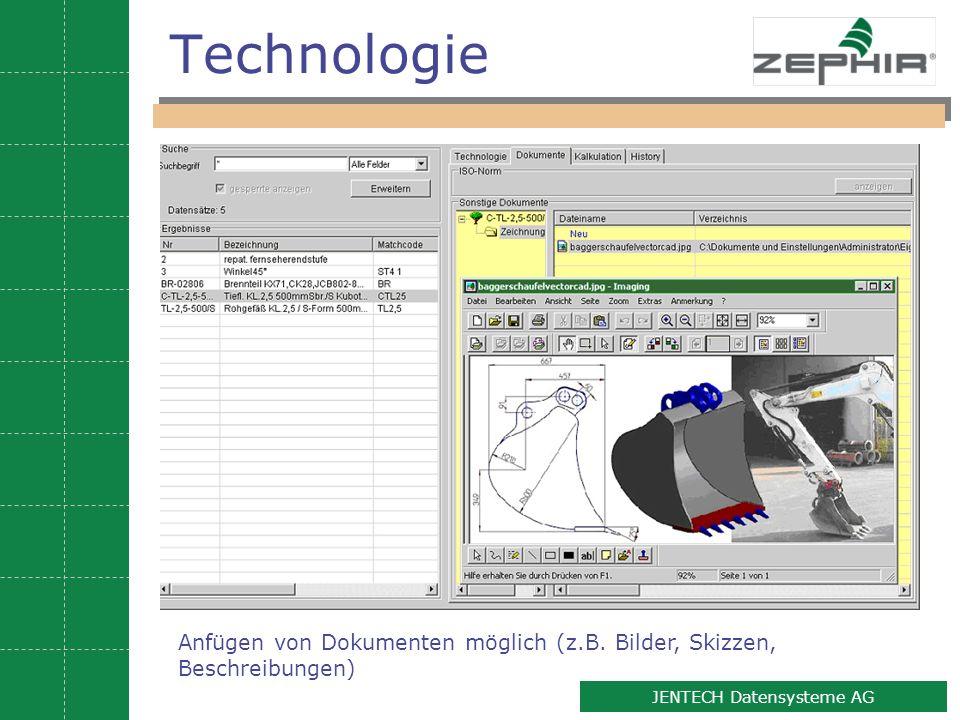 Technologie Anfügen von Dokumenten möglich (z.B. Bilder, Skizzen, Beschreibungen)