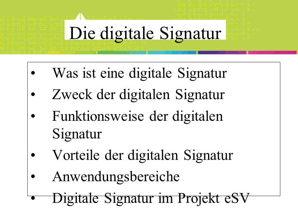 Die digitale Signatur Was ist eine digitale Signatur