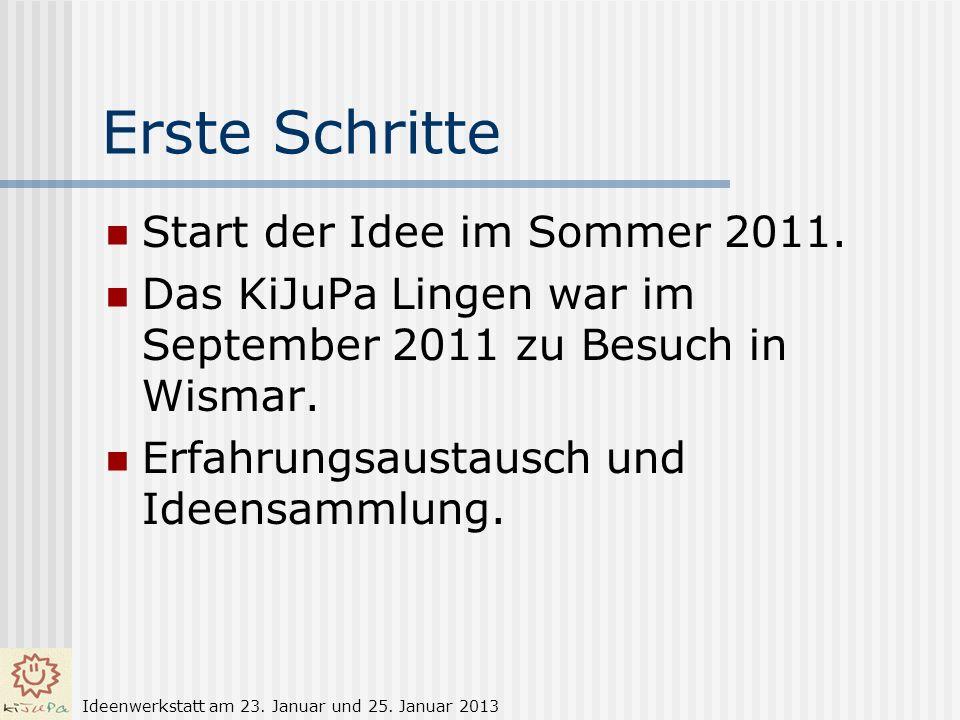 Erste Schritte Start der Idee im Sommer 2011.