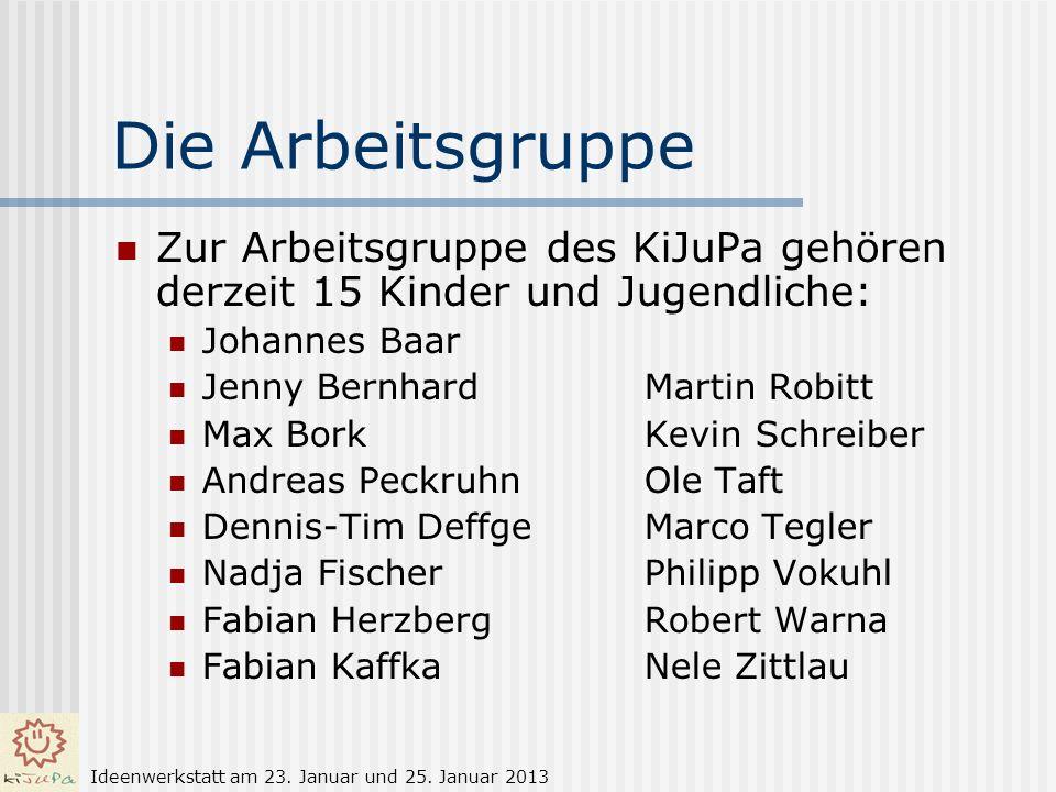 Die Arbeitsgruppe Zur Arbeitsgruppe des KiJuPa gehören derzeit 15 Kinder und Jugendliche: Johannes Baar.