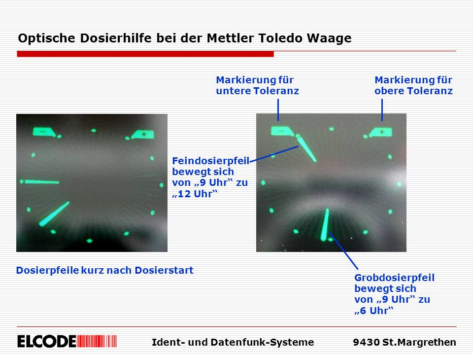 Optische Dosierhilfe bei der Mettler Toledo Waage