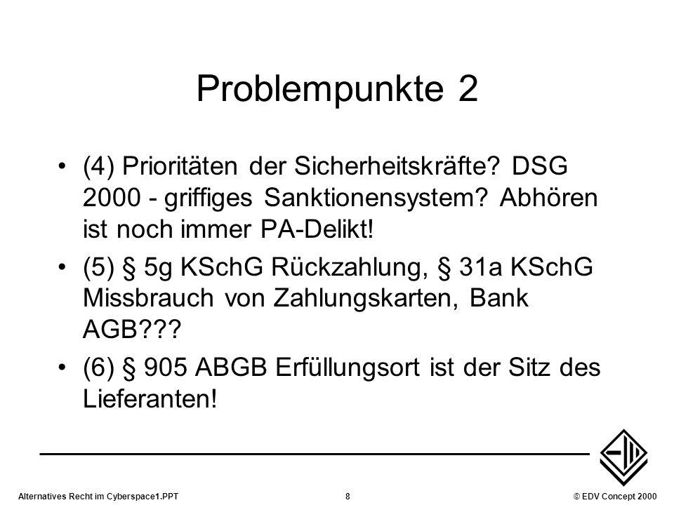 Problempunkte 2 (4) Prioritäten der Sicherheitskräfte DSG 2000 - griffiges Sanktionensystem Abhören ist noch immer PA-Delikt!