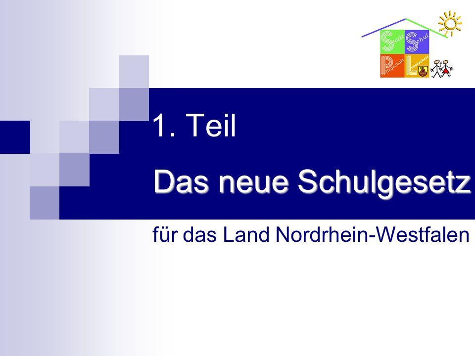 1. Teil Das neue Schulgesetz für das Land Nordrhein-Westfalen