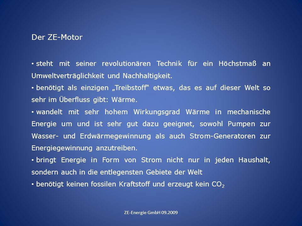 Der ZE-Motorsteht mit seiner revolutionären Technik für ein Höchstmaß an Umweltverträglichkeit und Nachhaltigkeit.