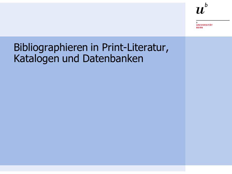 Bibliographieren in Print-Literatur, Katalogen und Datenbanken