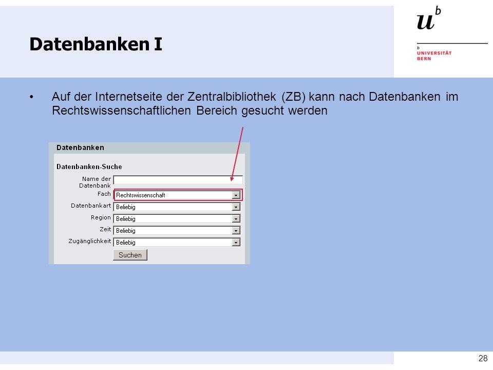 Datenbanken I • Auf der Internetseite der Zentralbibliothek (ZB) kann nach Datenbanken im Rechtswissenschaftlichen Bereich gesucht werden.