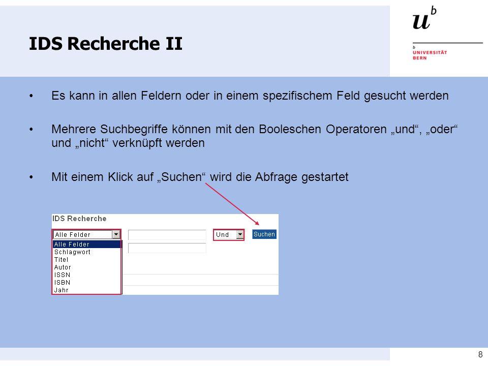 IDS Recherche II • Es kann in allen Feldern oder in einem spezifischem Feld gesucht werden.