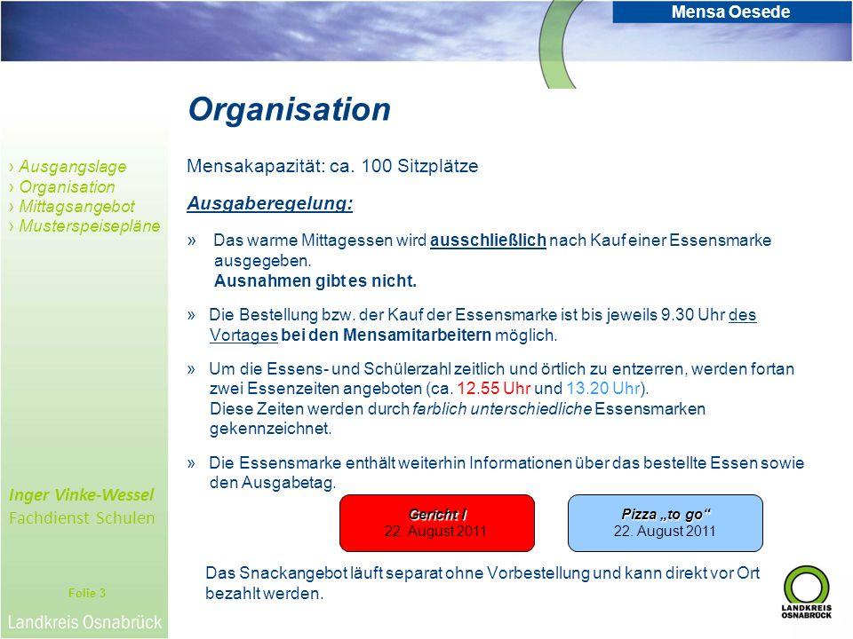 Organisation Mensakapazität: ca. 100 Sitzplätze Ausgaberegelung: