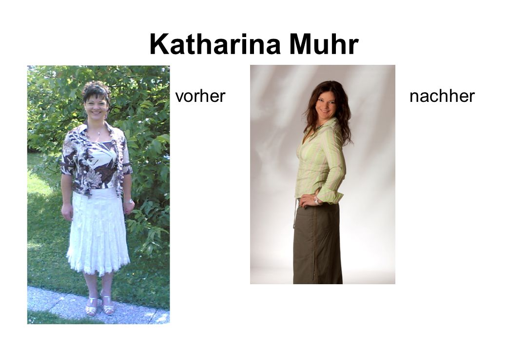 Katharina Muhr vorher nachher