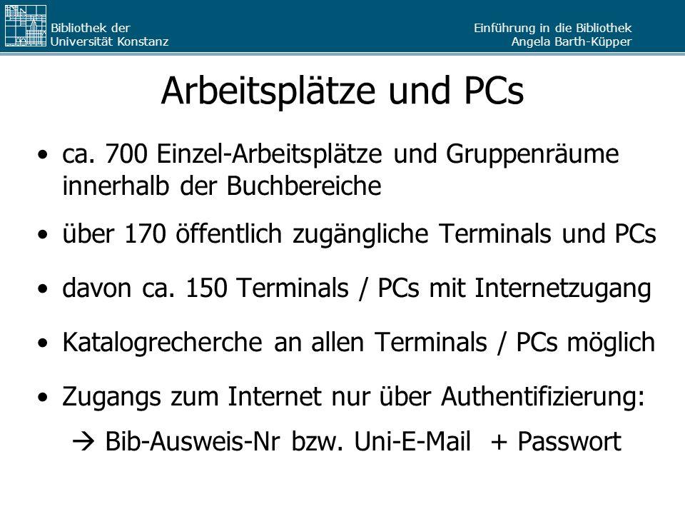 Arbeitsplätze und PCs ca. 700 Einzel-Arbeitsplätze und Gruppenräume innerhalb der Buchbereiche. über 170 öffentlich zugängliche Terminals und PCs.