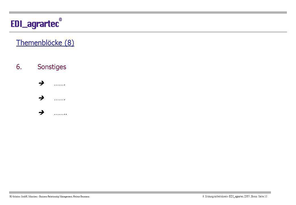 Themenblöcke (8) 6. Sonstiges  …….  …….  ……..