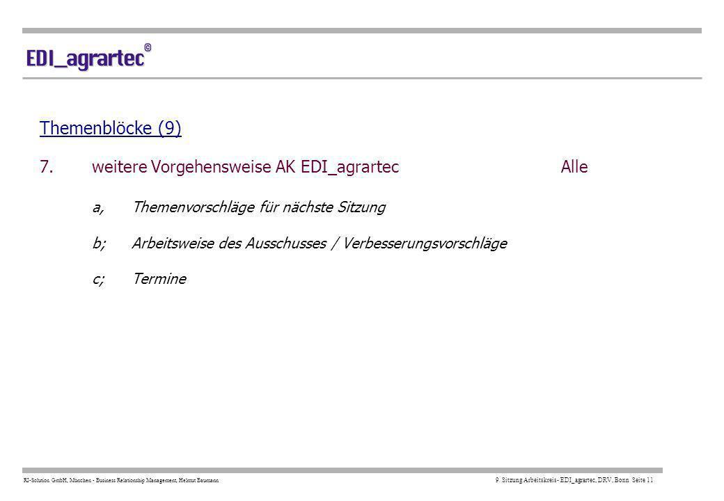 Themenblöcke (9) 7. weitere Vorgehensweise AK EDI_agrartec. Alle. a,