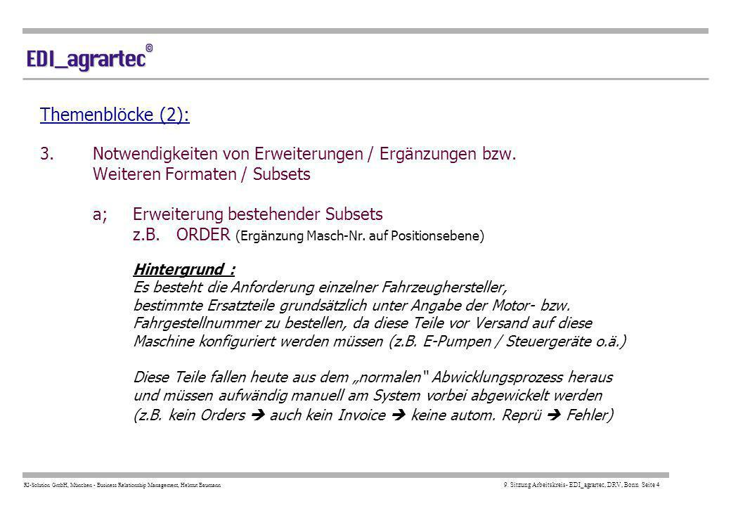 Themenblöcke (2): 3. Notwendigkeiten von Erweiterungen / Ergänzungen bzw. Weiteren Formaten / Subsets a; Erweiterung bestehender Subsets z.B.