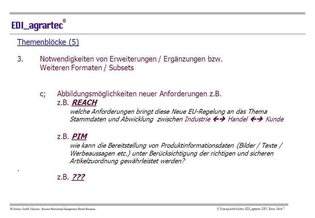 Themenblöcke (5) 3. Notwendigkeiten von Erweiterungen / Ergänzungen bzw. Weiteren Formaten / Subsets c; Abbildungsmöglichkeiten neuer Anforderungen z.B.