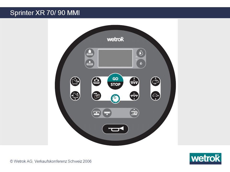 Sprinter XR 70/ 90 MMI © Wetrok AG, Verkaufskonferenz Schweiz 2006