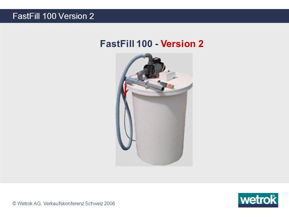 FastFill 100 - Version 2 FastFill 100 Version 2