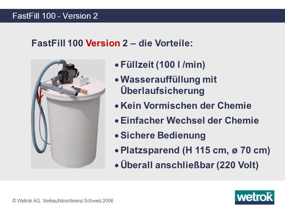 FastFill 100 Version 2 – die Vorteile: