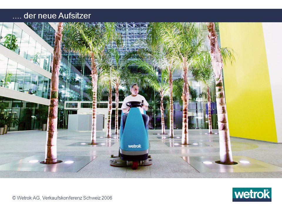 .... der neue Aufsitzer © Wetrok AG, Verkaufskonferenz Schweiz 2006