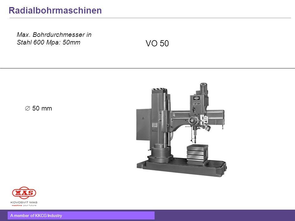 Radialbohrmaschinen VO 50 Max. Bohrdurchmesser in Stahl 600 Mpa: 50mm