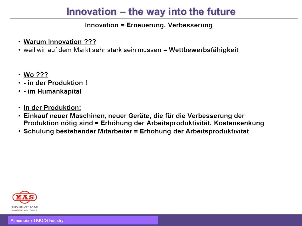 Innovation – the way into the future