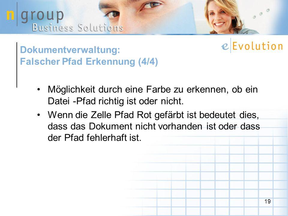 Dokumentverwaltung: Falscher Pfad Erkennung (4/4) Möglichkeit durch eine Farbe zu erkennen, ob ein Datei -Pfad richtig ist oder nicht.