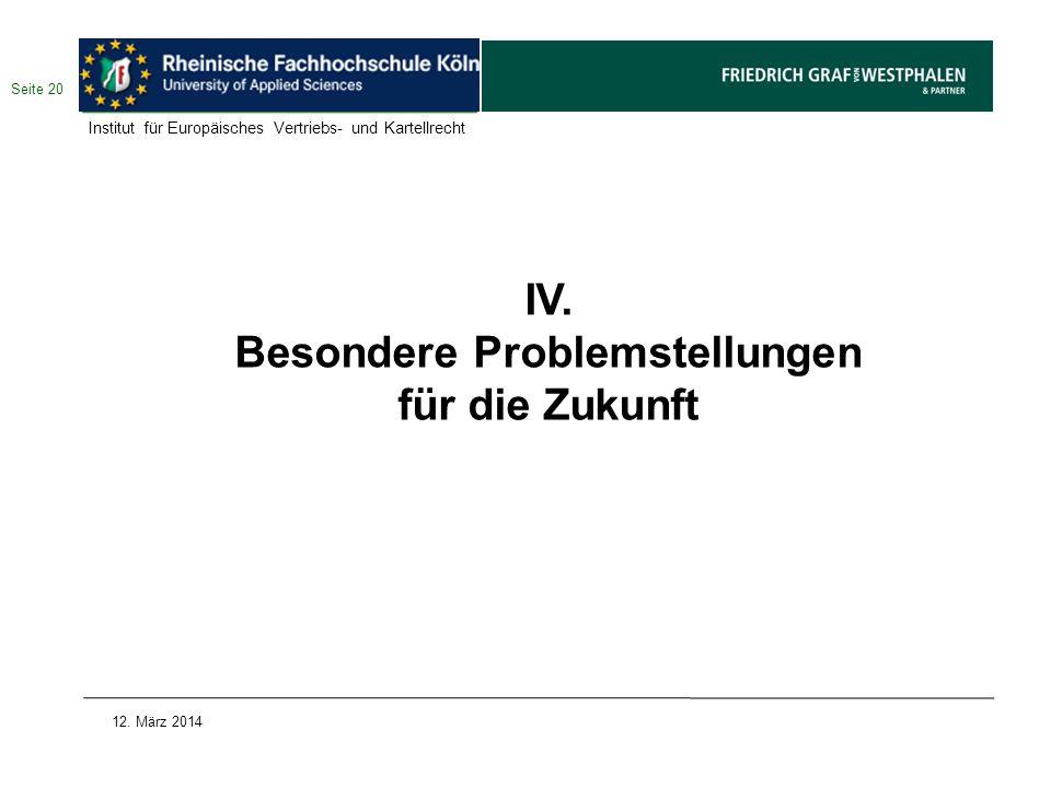 IV. Besondere Problemstellungen für die Zukunft
