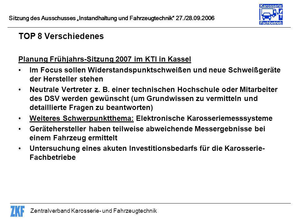 TOP 8 Verschiedenes Planung Frühjahrs-Sitzung 2007 im KTI in Kassel