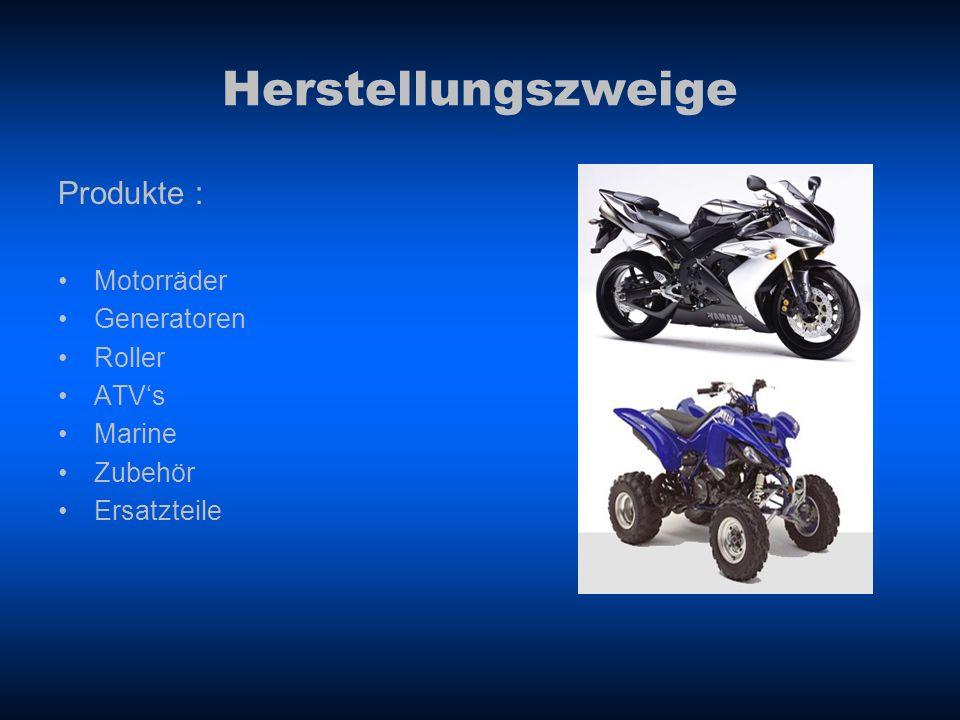 Herstellungszweige Produkte : Motorräder Generatoren Roller ATV's