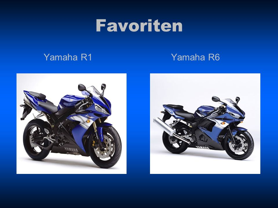 Favoriten Yamaha R1 Yamaha R6